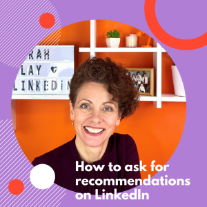 How to ask for recommendations on LinkedIn, Sarah Clay