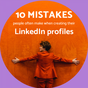 10 Common Mistakes People Make in their LinkedIn Profile